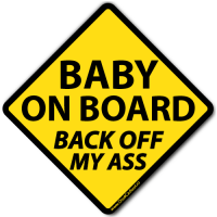 Autocolant auto Baby on board (Back off my ass)