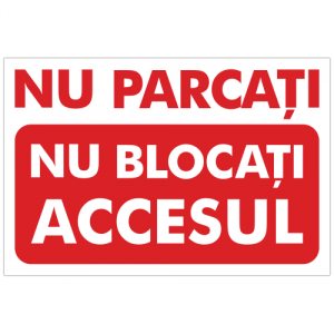 Indicator Nu parcati, nu blocati accesul
