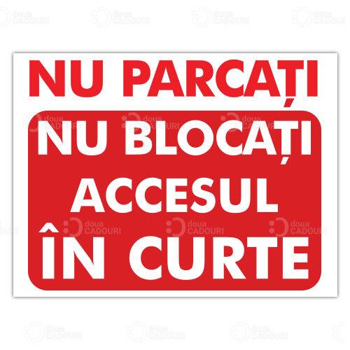 Indicator Nu blocati accesul in curte