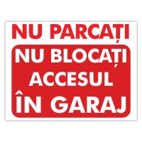 Indicator Nu blocati accesul in garaj