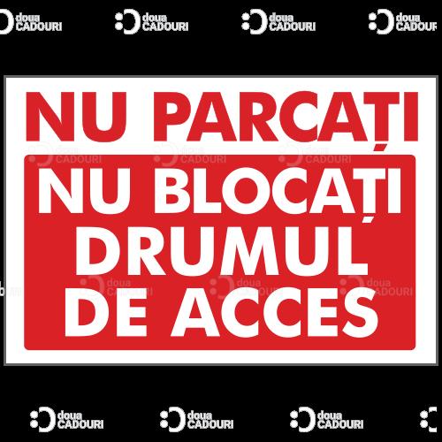 Indicator Nu parcati, nu blocati drumul de acces