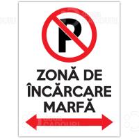 Indicator Nu parcati, zona de incarcare