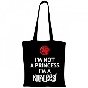 Sacosa I'm not a princess, I'm a Khaleesi