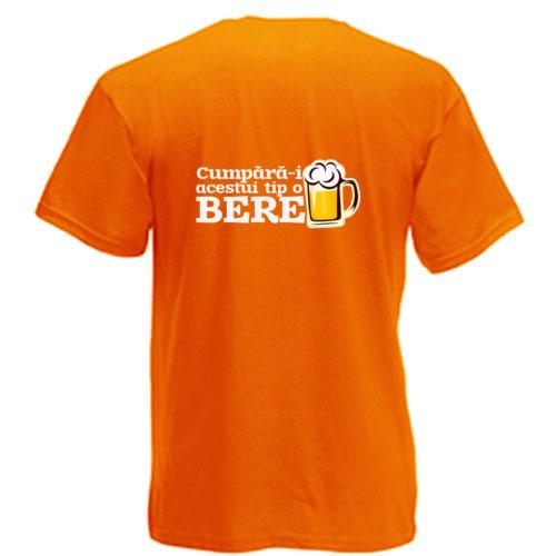 Tricou funny Cumpara-i acestui tip o bere