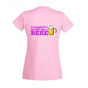 Tricou funny Cumpara-i acestei tipe o bere