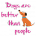 Tricou Dogs are better