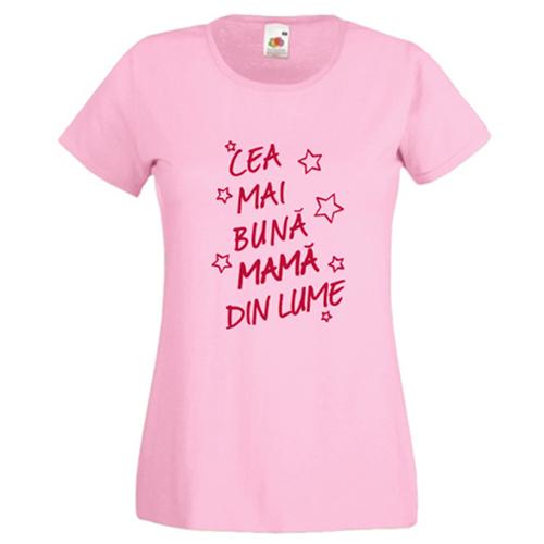 Tricou Cea mai buna mama din lume