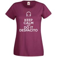 Tricou Keep Calm And Do It Despacito