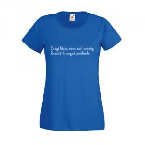 Tricou Rezolva-ti singura problemele