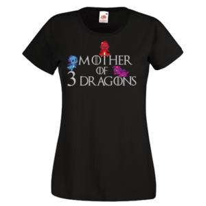 Tricou Mother of 3 Dragons
