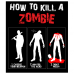 Tricou How to kill a zombie