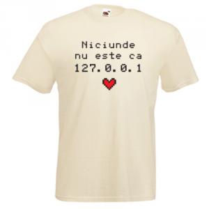 Tricou Niciunde nu e ca 127.0.0.1