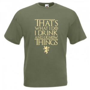 Tricou I Drink and I Know things