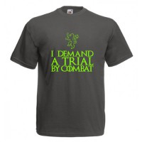 Tricou I demand a trial by combat
