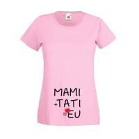 Tricou Mami+Tati=Eu