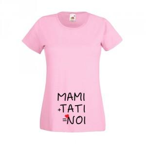 Tricou Mami+Tati=Noi