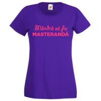 Tricou personalizat Mandra sa fiu (textul tau)