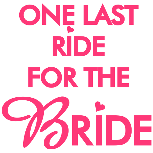 Tricou One last ride for the Bride