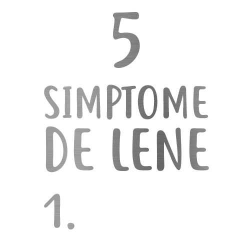 5 simptome de lene