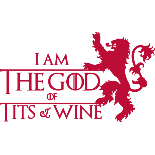 Tricou I am the God of tits and wine