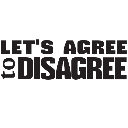Tricou Let's Agree to Disagree
